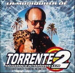 Torrente 2: Misión en Marbella Torrente 2 Misin En Marbella Soundtrack details