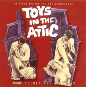 Toys in the Attic Music composed and conducted by George Duning