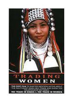 Trading Women Trading Women 2003 Narrated by Angelina Jolie Documented by