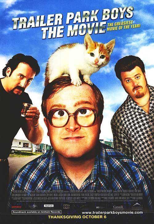 Trailer Park Boys: The Movie Trailer Park Boys The Movie Movie Poster 4 of 4 IMP Awards