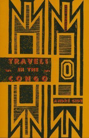 Travels in the Congo Travels in the Congo by Andr Gide