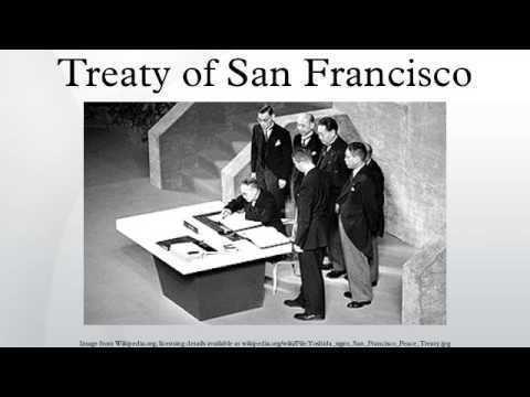 Treaty of San Francisco Treaty of San Francisco YouTube