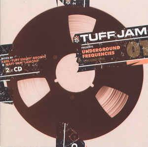 Tuff Jam Tuff Jam Underground Frequencies Volume 1 CD at Discogs