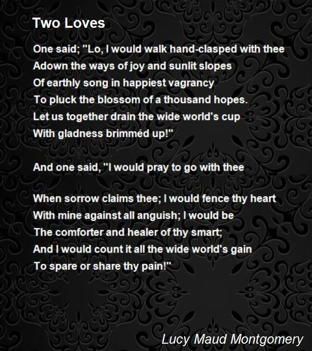 Two Loves Poem by Lucy Maud Montgomery Poem Hunter