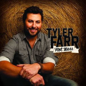 Tyler Farr Hot Mess Tyler Farr song Wikipedia the free encyclopedia