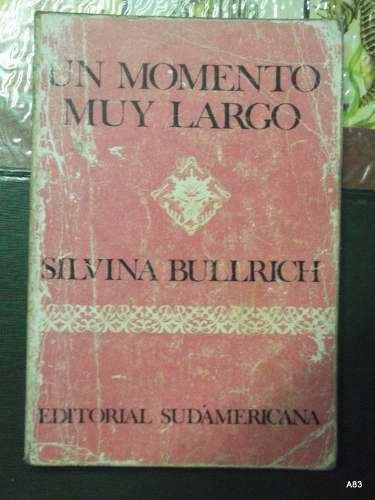 Un Momento muy largo Un Momento Muy Largo Silvina Bullrich 9600 en Mercado Libre