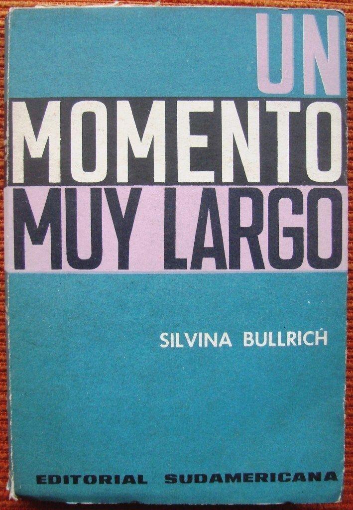 Un Momento muy largo La Pluma Libros UN MOMENTO MUY LARGO SILVINA BULLRICH