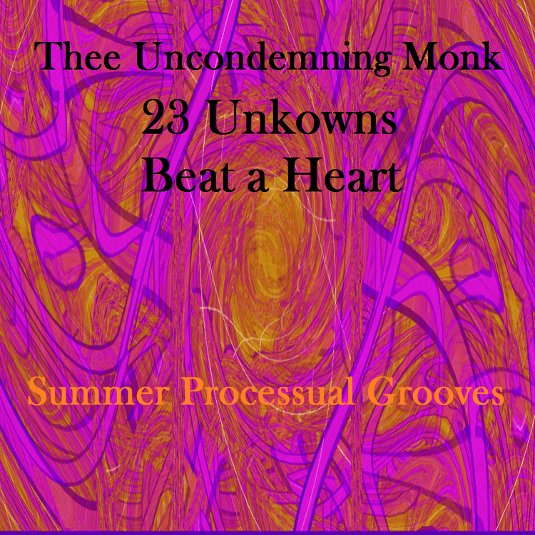 Uncondemning Monk Thee Uncondemning Monk
