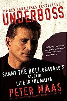 Underboss Underboss Sammy the Bull Gravano39s Story of Life in the Mafia