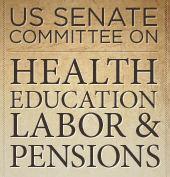 United States Senate Committee on Health, Education, Labor and Pensions httpsuwintegratedsciencesfileswordpresscom2