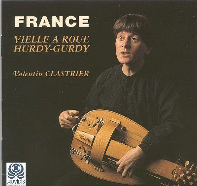 Valentin Clastrier Grand Masters of the Hurdygurdy Valentin Clastrier