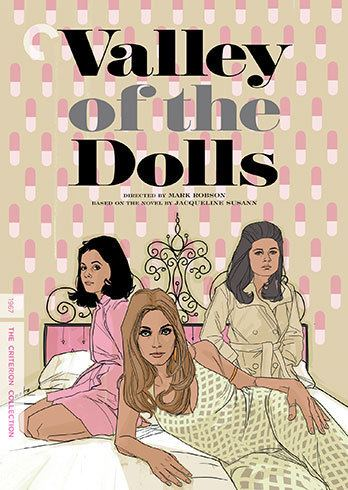 Valley of the Dolls (film) Valley of the Dolls 1967 The Criterion Collection
