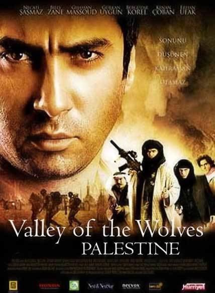 Valley of the Wolves: Palestine Valley Of The Wolves Palestine 2011 Sovereign Pakistan