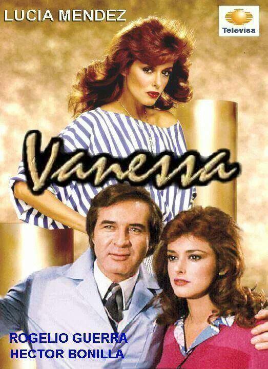 Vanessa (telenovela) 17 Best images about novelas on Pinterest Soaps TVs and New neighbors