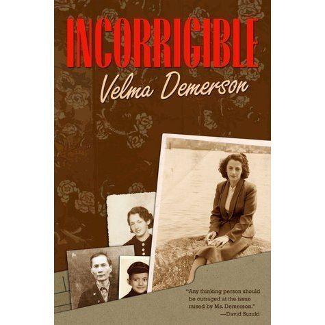 Velma Demerson Incorrigible by Velma Demerson