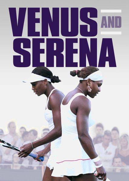 Venus and Serena (film) Is Venus and Serena available to watch on UK Netflix NewOnNetflixUK