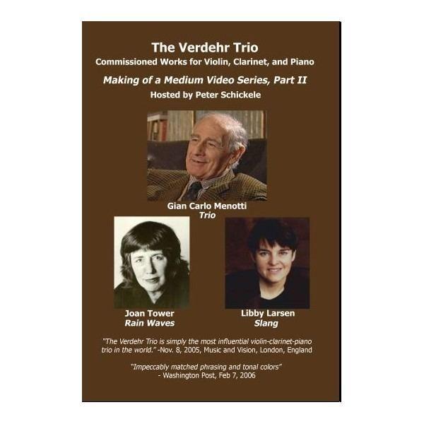 Verdehr Trio Verdehr Trio Making of a Medium Video Series Part II 2 DVDs