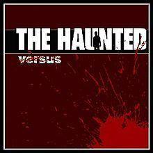 Versus (The Haunted album) httpsuploadwikimediaorgwikipediaenthumbd