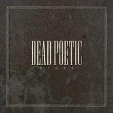 Vices (Dead Poetic album) httpsuploadwikimediaorgwikipediaenthumb6