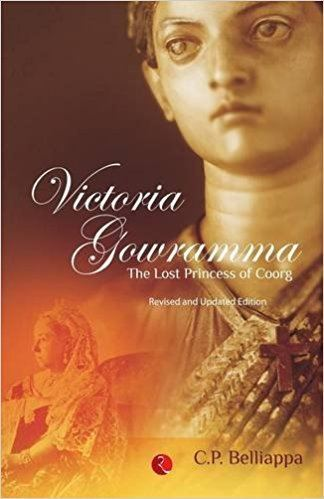 Victoria Gouramma Buy Victoria Gowramma The Lost Princess of Coorg Book Online at Low