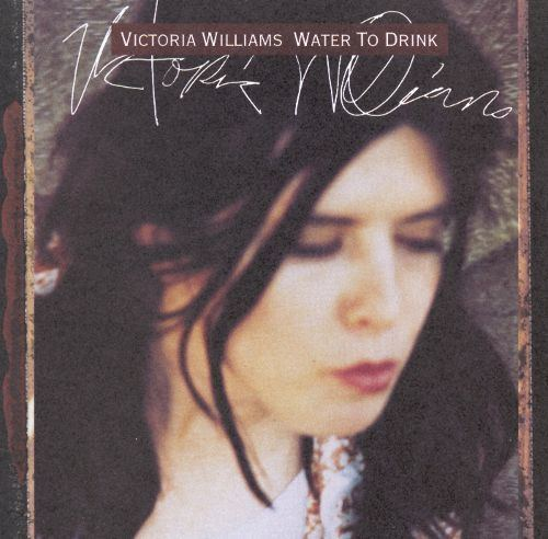 Victoria Williams Water to Drink Victoria Williams Songs Reviews Credits AllMusic