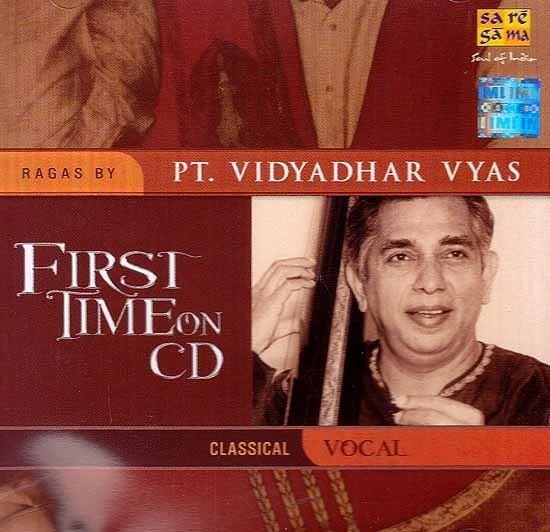 Vidyadhar Vyas First Time on CD Ragas By Pt Vidyadhar Vyas Classical Vocal