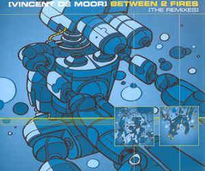 Vincent de Moor Vincent De Moor Between 2 Fires The Remixes CD at Discogs