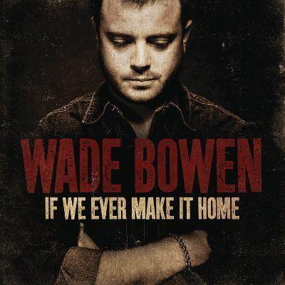 Wade Bowen Wade Bowen Biography Albums amp Streaming Radio AllMusic
