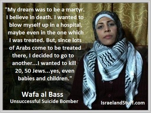 Wafa al Bass Wafa al Bass unsuccessful suicide bomber quote Israellycool