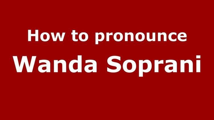 Wanda Soprani How to pronounce Wanda Soprani ItalianItaly PronounceNamescom