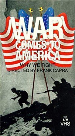 War Comes to America Amazoncom War Comes to America Why We Fight Frank Capra Movies TV