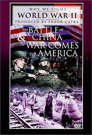 War Comes to America Amazoncom Why We Fight World War II The Battle of China War