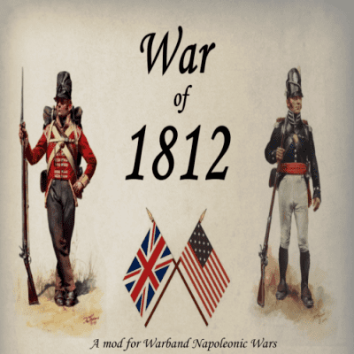 War of 1812 The War Of 1812 mod for Mount Blade Warband Napoleonic Wars Mod DB