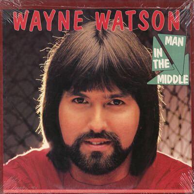 Wayne Watson Man in the Middle Wayne Watson Official Site