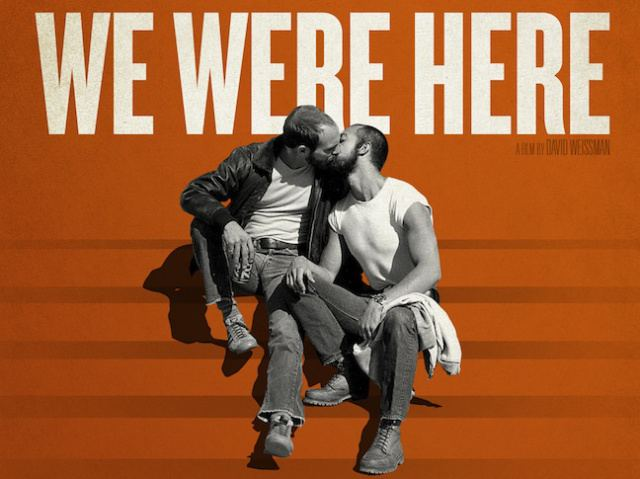 We Were Here A documentary by David Weissman