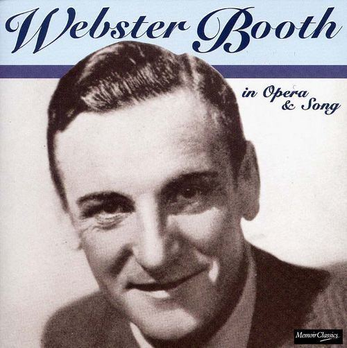 Webster Booth Webster Booth in Opera Song Webster Booth Songs Reviews