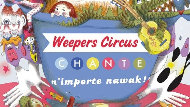 Weepers Circus Weepers Circus Nimporte Nawak YouTube