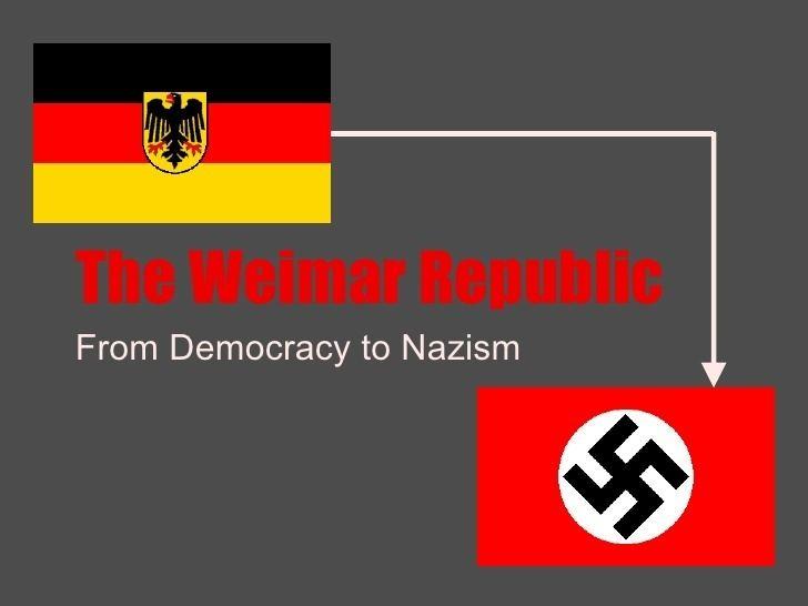 Weimar Republic Weimar Republic