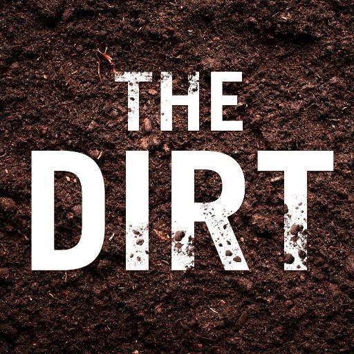 Welcome to the Dirt Welcome to The Dirt The Dirt