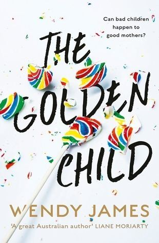 Wendy James (author) The Golden Child by Wendy James