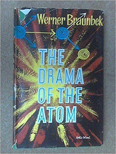 Werner Braunbeck The Drama of the Atom Werner Braunbeck Amazoncom Books