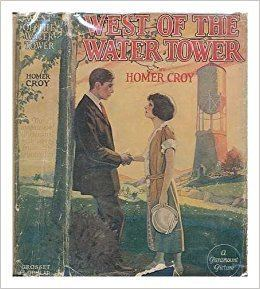 West of the water tower Homer Croy Amazoncom Books