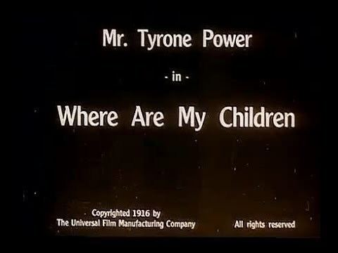 Where Are My Children? Where Are My Children 1916 film by Lois Weber and Phillips Smalley
