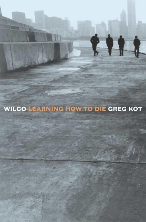 Wilco: Learning How to Die t3gstaticcomimagesqtbnANd9GcTwUoffIfXpbQ1EeE