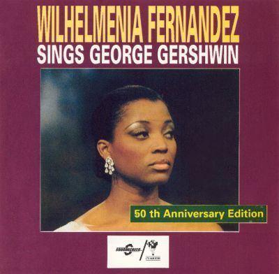 Wilhelmenia Fernandez Wilhelmenia Fernandez Sings George Gershwin Wilhelmenia
