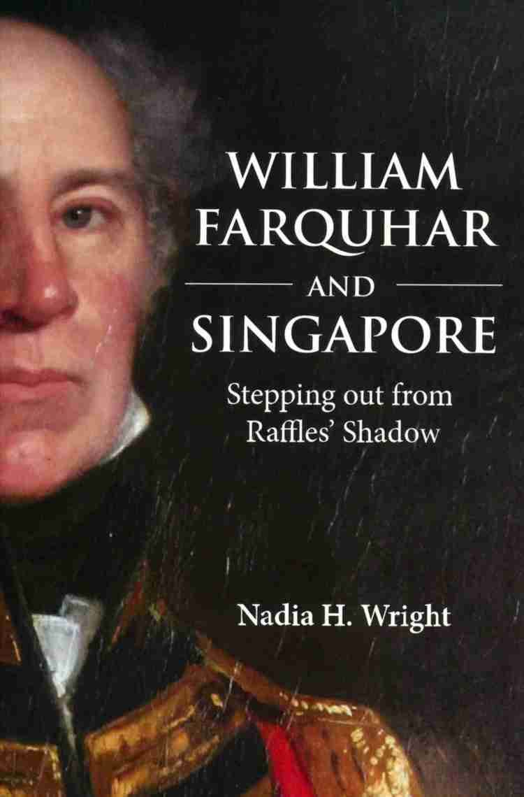 William Farquhar William Farquhar and SingaporeAreca Books