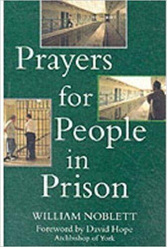 William Noblett Prayers for People in Prison William Noblett 9780191456756 Amazon