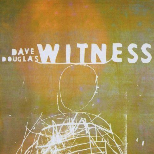 Witness (Dave Douglas album) httpsimagesnasslimagesamazoncomimagesI5