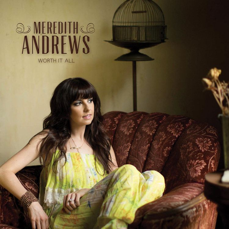 Worth It All (Meredith Andrews album) wwwjesusfreakhideoutcomcdreviewscoversworthit