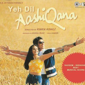 Yeh Dil Aashiqanaa Yeh Dil Aashiqana 2001 NadeemShravan Listen to Yeh Dil